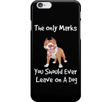 The Only Marks You Should Ever Leave On A Dog - Kisses! iPhone Case/Skin