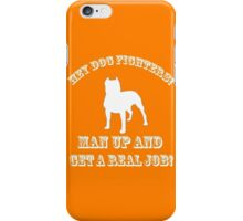 Dog Fighters- Get A Real Job! iPhone Case/Skin