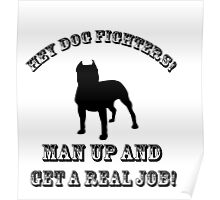 Dog Fighters- Get A Real Job! Poster
