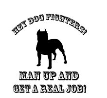 Dog Fighters- Get A Real Job! Photographic Print