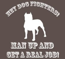 Dog Fighters- Get A Real Job! One Piece - Short Sleeve