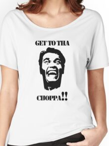 Get To Tha Choppa Women's Relaxed Fit T-Shirt