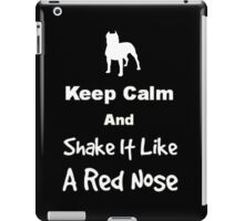 Keep Calm and Shake It Like a Red Nose iPad Case/Skin