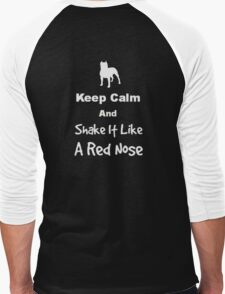 Keep Calm and Shake It Like a Red Nose Men's Baseball ¾ T-Shirt