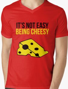 It's not easy being cheesy Mens V-Neck T-Shirt