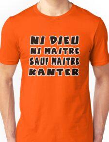 ni dieu ni maitre sauf maitre kanter Unisex T-Shirt