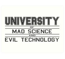 University of Mad Science and Evil Technology Art Print