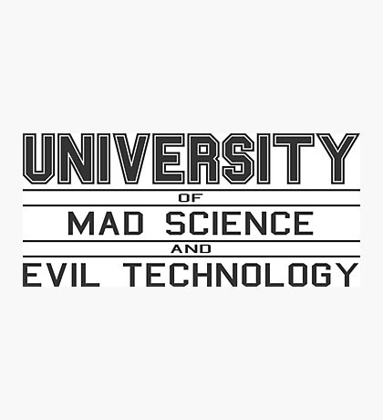 University of Mad Science and Evil Technology Photographic Print