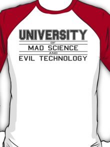 University of Mad Science and Evil Technology T-Shirt