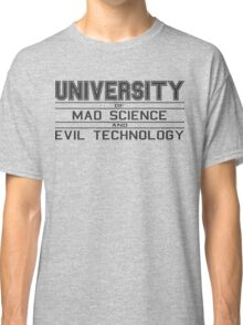 University of Mad Science and Evil Technology Classic T-Shirt
