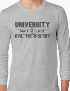 University of Mad Science and Evil Technology Long Sleeve T-Shirt