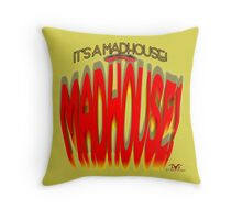 It's a Madhouse! Throw Pillow