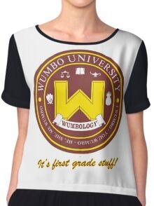 Wumbology Univiversity Chiffon Top