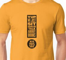 Winter Institute 10 Design Finalist - Yup, We Just Sit Around and Talk About Books  T-Shirt