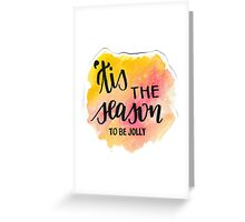 'Tis the Season to be Jolly Greeting Card