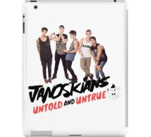 janoskians untold and untrue iPad Case/Skin