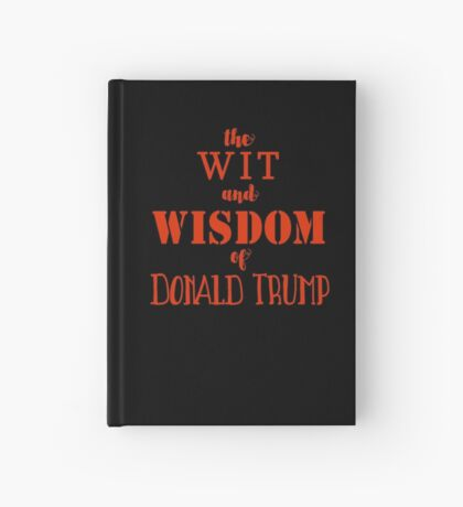 The Wit and Wisdom of Donald Trump Empty Book Hardcover Journal