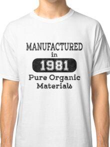 Manufactured in 1981 Classic T-Shirt