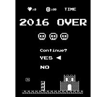 Game Over on 2016 - Yes Photographic Print