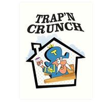 TRAP'N CRUNCH Art Print