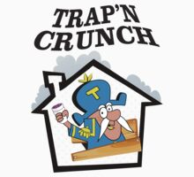 TRAP'N CRUNCH by grimelab1