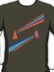 Awesome Chose Me T-Shirt