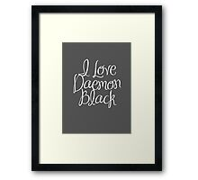 I Love Daemon Black Script Framed Print