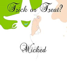 Trick Or Treat? Wicked. by Roisin Bogle