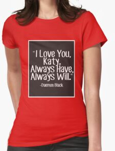 Lux Series Quote - I Love You, Katy Womens Fitted T-Shirt