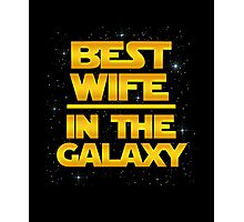 Best Wife in the Galaxy Photographic Print