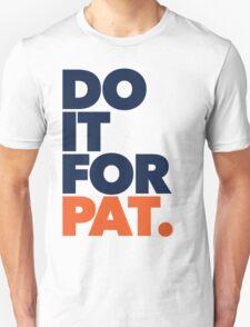 DO IT FOR PAT Unisex T-Shirt