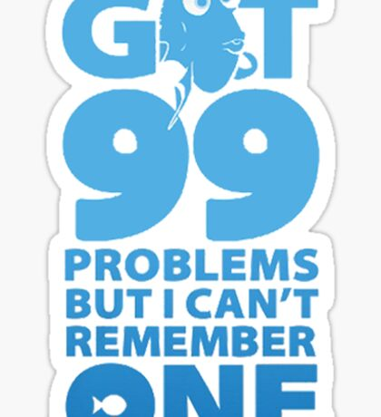 Got 99 Problems But Can't Remember One Sticker