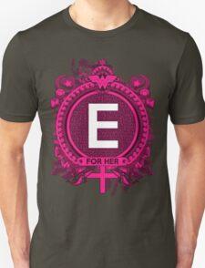 FOR HER - E Unisex T-Shirt