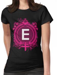 FOR HER - E Womens Fitted T-Shirt