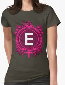 FOR HER - E T-Shirt