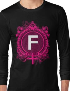 FOR HER - F Long Sleeve T-Shirt