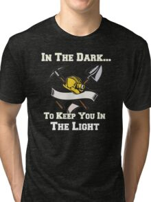 Miners - In the Dark, To Keep You In the Light Tri-blend T-Shirt