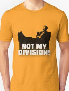 """""""Not My Division"""" T-Shirt"""