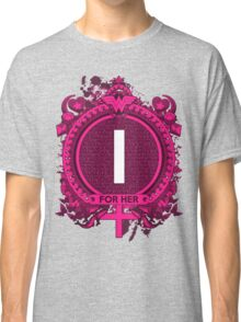 FOR HER - I Classic T-Shirt