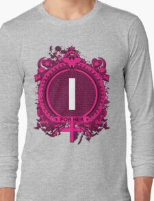 FOR HER - I Long Sleeve T-Shirt