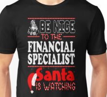 Be Nice To Financial Specialist Santa Watching T-Shirt Unisex T-Shirt
