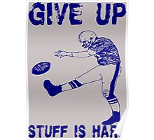 Funny Football: Give Up Poster