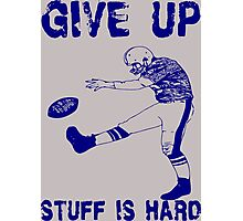 Funny Football: Give Up Photographic Print