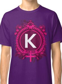 FOR HER - K Classic T-Shirt