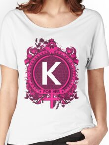 FOR HER - K Women's Relaxed Fit T-Shirt