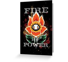 Fire Power Greeting Card