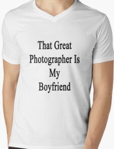 That Great Photographer Is My Boyfriend  Mens V-Neck T-Shirt
