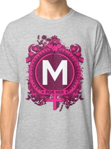 FOR HER - M Classic T-Shirt