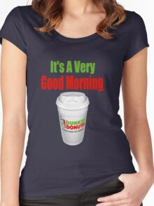 Holiday - Dunkin Donuts I'ts A Very Good Morning (Designs4You) Women's Fitted Scoop T-Shirt