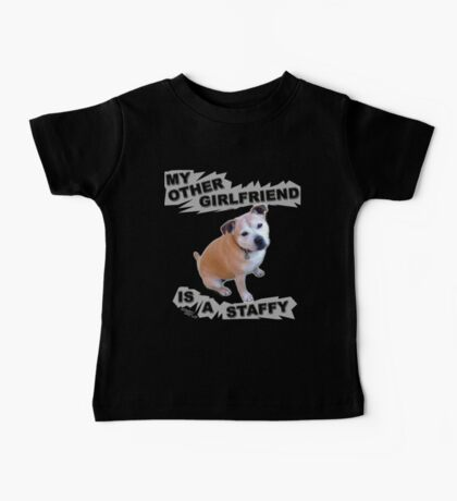 My Other Girlfriend Is A Staffy Baby Tee